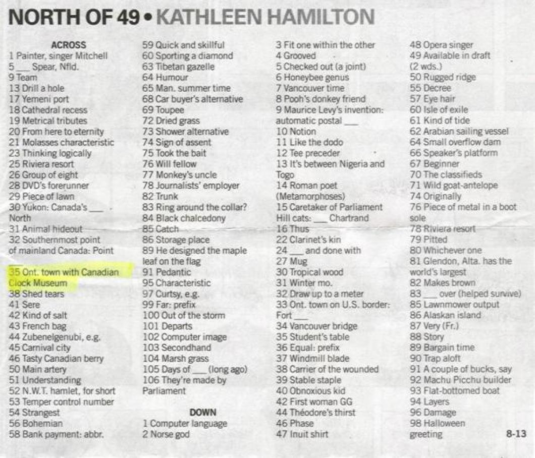 "One of the clues in Kathleen Hamilton's North of 49 weekly crossword puzzle is sometimes ""Ont. town with Canadian Clock Museum"" (in this example 35 ACROSS)."